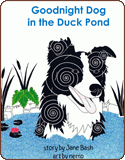 Goodnight Dog in the Duck Pond by Jane Bash